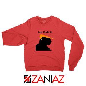 Trump Just Undo It Red Sweatshirt