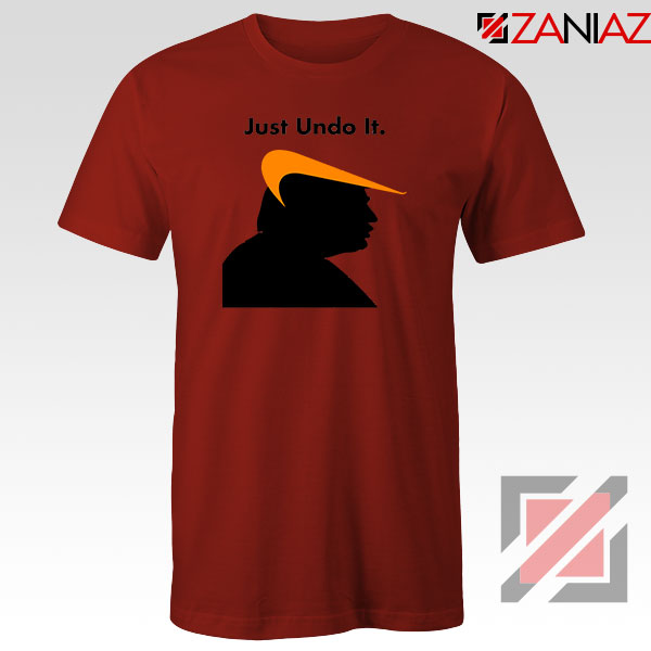 Trump Just Undo It Red Tshirt