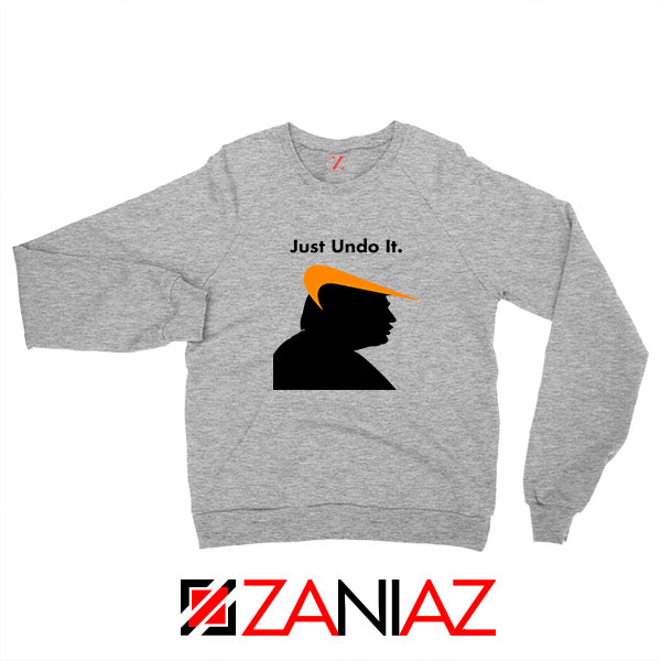 Trump Just Undo It Sport Grey Sweatshirt