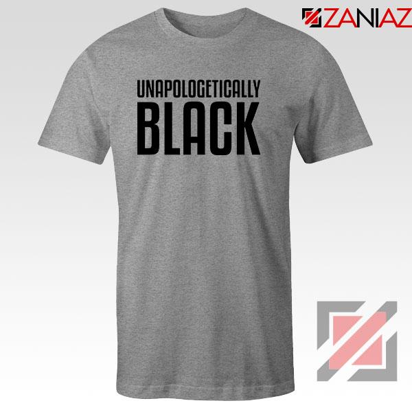 Unapologetically Black Sport Grey Tshirt