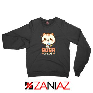 Boba Is Life Sweatshirt