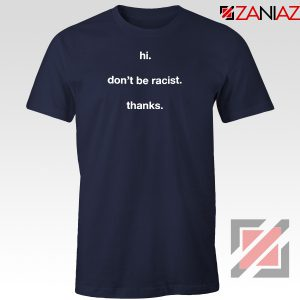 Dont Be Racist Navy Blue Tshirt