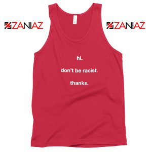 Dont Be Racist Red Tank Top
