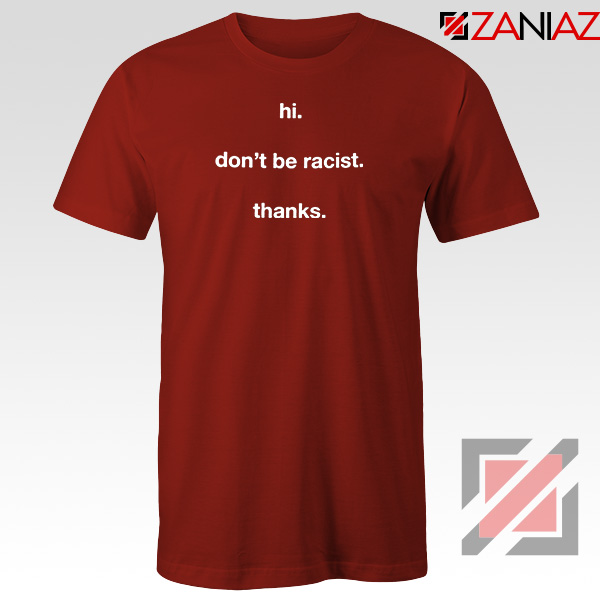 Dont Be Racist Red Tshirt