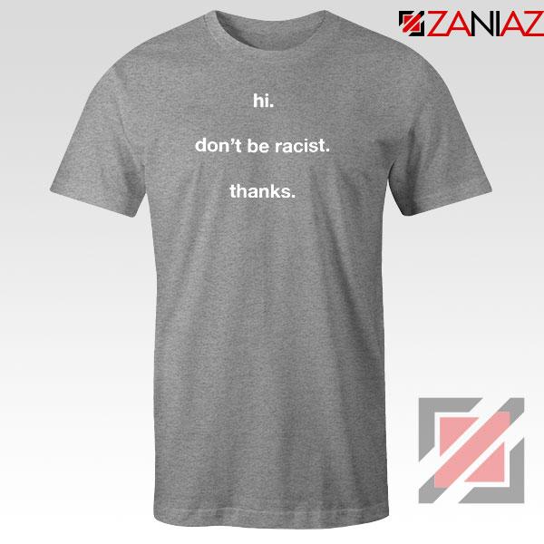 Dont Be Racist Sport Grey Tshirt