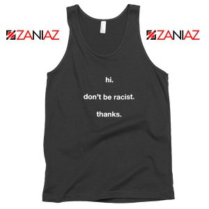 Dont Be Racist Tank Top
