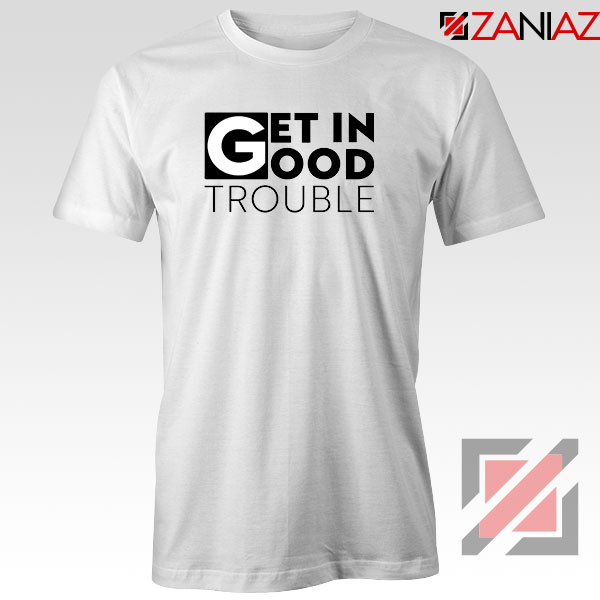 Get in Trouble Tshirt