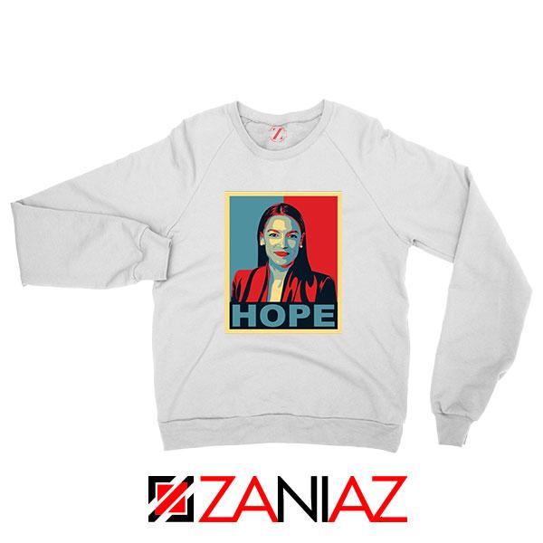 Hope Alexandria Ocasio Cortez White Sweatshirt