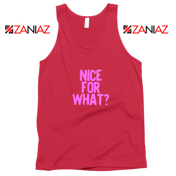 Nice for What Red Tank Top