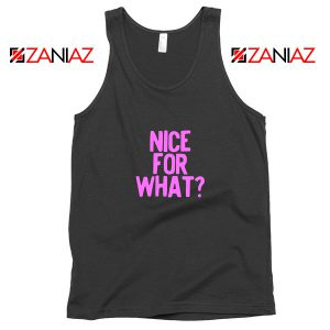 Nice for What Tank Top