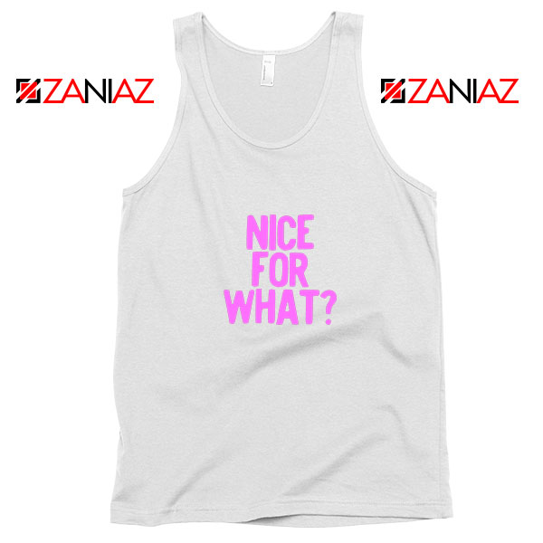 Nice for What White Tank Top