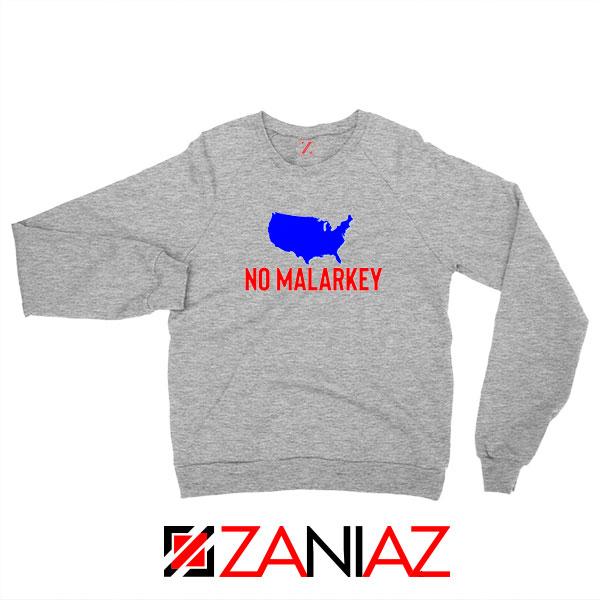 No Malarkey Joe Biden Sport Grey Sweatshirt