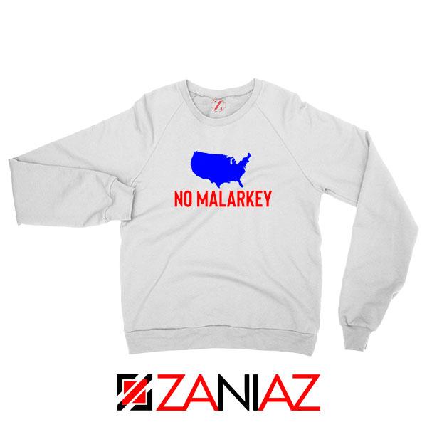 No Malarkey Joe Biden White Sweatshirt