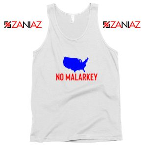 No Malarkey Joe Biden White Tank Top