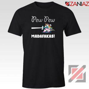 PewPewPew Unicorn Madafakas Tshirt