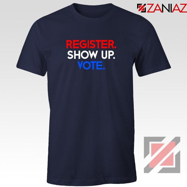 Register Show Up Vote Navy Blue Tshirt