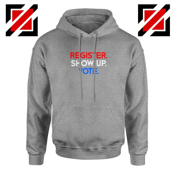 Register Show Up Vote Sport Grey Hoodie