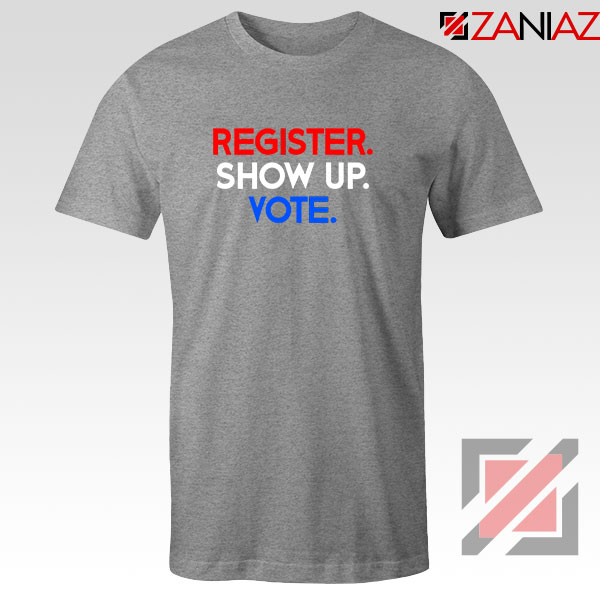 Register Show Up Vote Sport Grey Tshirt