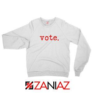 Vote 2020 Election Sweatshirt