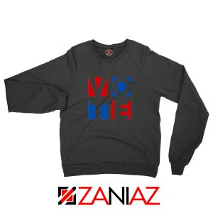Vote In Every Election Black Sweatshirt