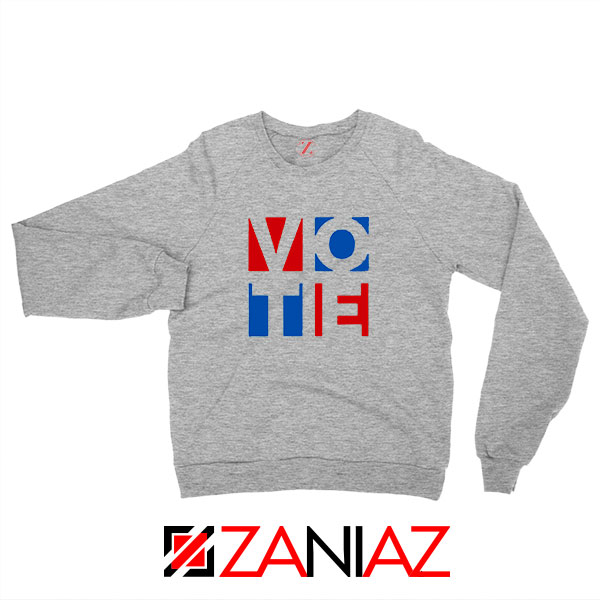 Vote In Every Election Sport Grey Sweatshirt