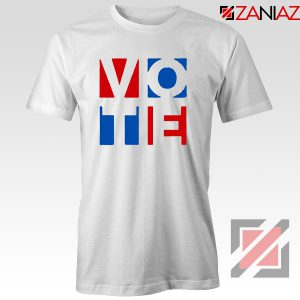 Vote In Every Election Tshirt