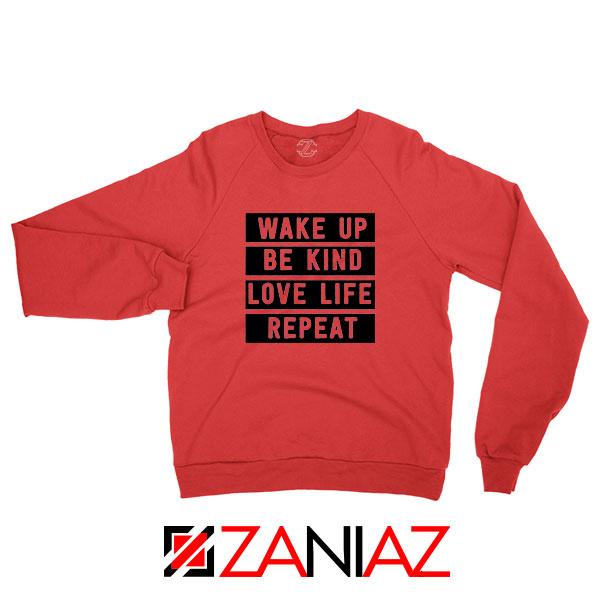 Wake Up Be Kind Love Life Repeat Red Sweatshirt