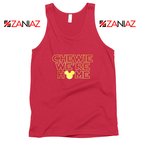 Chewie We Are Home REd Tank Top
