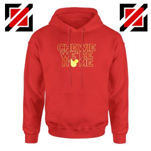 Chewie We Are Home Red Hoodie