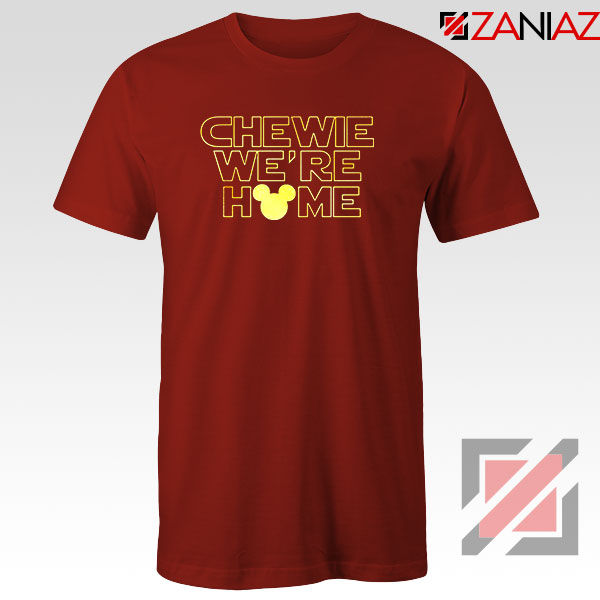 Chewie We Are Home Red Tshirt