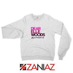 Dear Elle Woods Sweatshirt