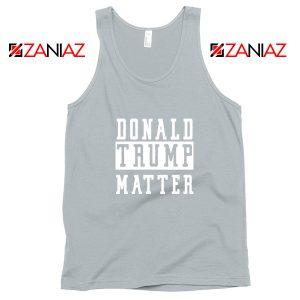 Donald Trump Matter Sport Grey Tank Top