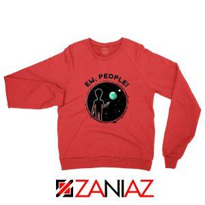 Ew People Quarantine Red Sweatshirt