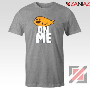 Fishy On Me Sport Grey Tshirt