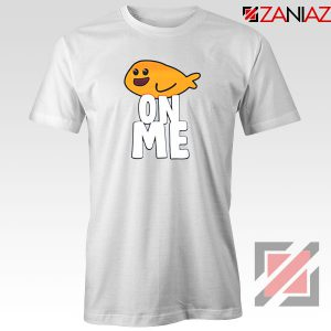Fishy On Me Tshirt