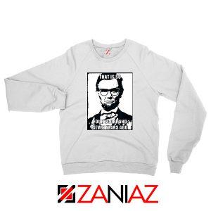 Hipster Abraham Lincoln White Sweatshirt