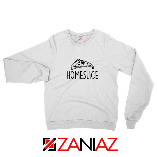 Home Slice Pizza Sweatshirt