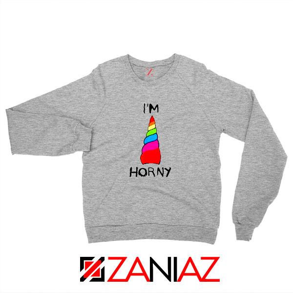 I am Horny Sport Grey Sweatshirt