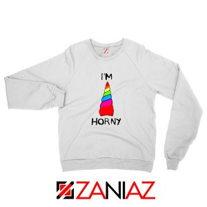 I am Horny Sweatshirt