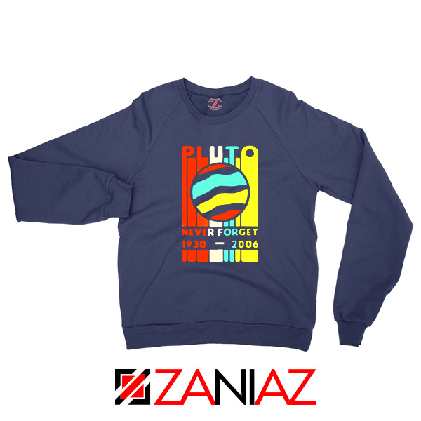 Pluto Never Forget Navy Blue Sweatshirt