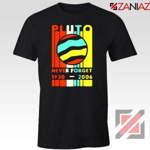 Pluto Never Forget Tshirt