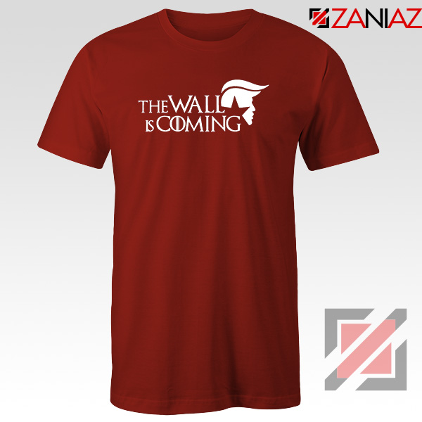 The Wall Is Coming Red Tshirt