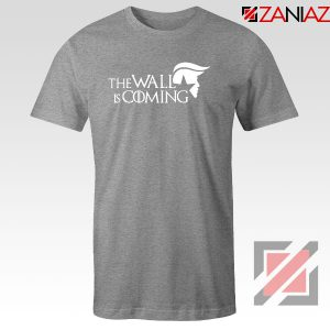 The Wall Is Coming Sport Grey Tshirt