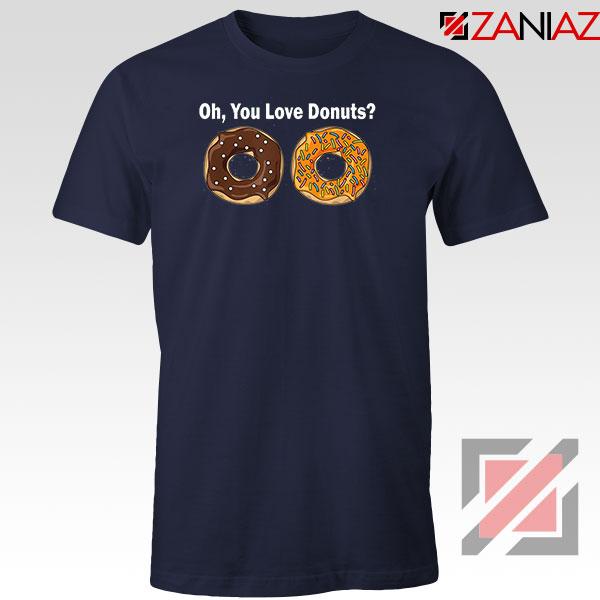 You Love Donuts Navy Blue Tshirt