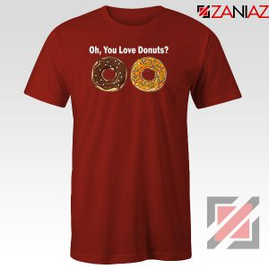You Love Donuts Red Tshirt