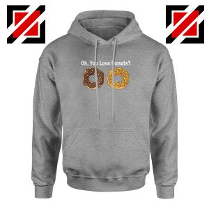 You Love Donuts Sport Grey Hoodie