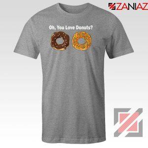 You Love Donuts Sport Grey Tshirt