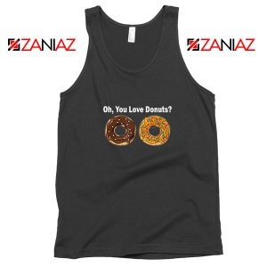 You Love Donuts Tank Top