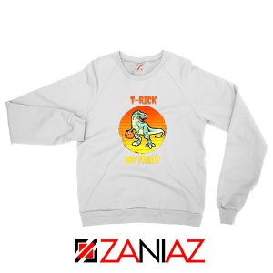 Trick or Treat Trex White Sweatshirt