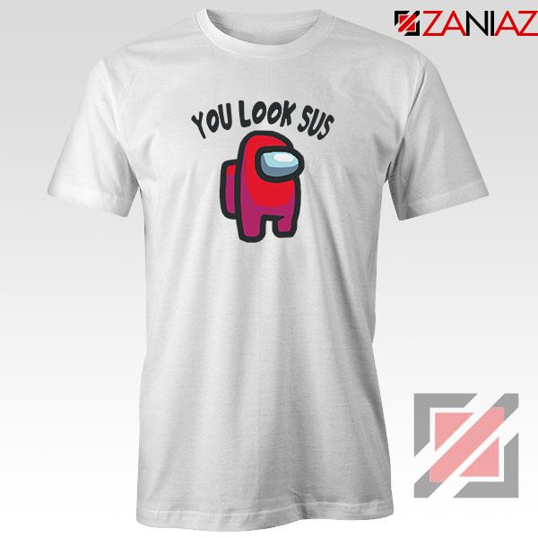 You Look Sus Tshirt